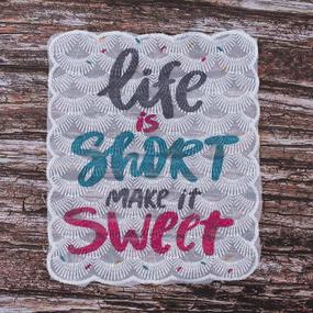 Декоративный элемент пришивной Life is short make it sweet 16*14,5 см фото